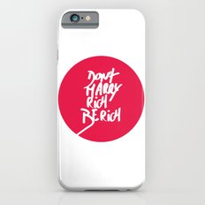 Don't Marry Rich Be Rich iPhone 6s Slim Case