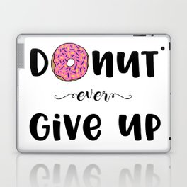 Donut Ever Give Up Laptop & iPad Skin