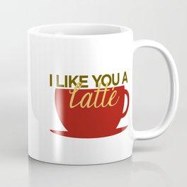 I Like You a Latte Coffee Mug