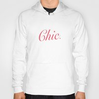 chic Hoodies featuring Chic by AlfredHuxley