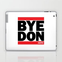 Bye Don #GTFO Laptop & iPad Skin