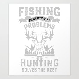 Funny Fishing and Hunting Art Print