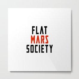 Flat Mars Society Metal Print