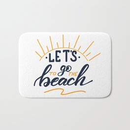 Let's go to the beach Lettering poster Bath Mat