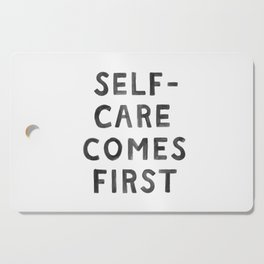 Self-Care Comes First Cutting Board