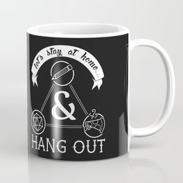 Let's Stay at Home & Hang Out Coffee Mug