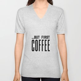 But first coffee, business printable, coffee morning, modern kitchen art, quote kitchen print, coffe Unisex V-Neck