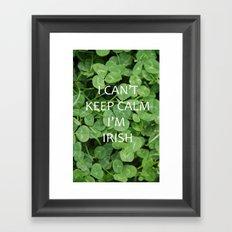I Can't Keep Calm I'm Irish Framed Art Print