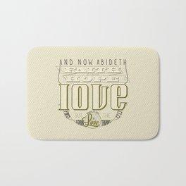 Faith Hope and Love | 1 Corinthians 13:13  Bath Mat