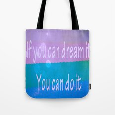 If you can dream Tote Bag