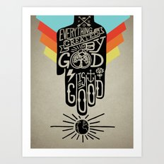 It's Good Art Print