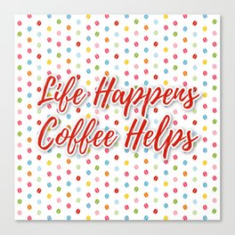 Rainbow coffee beans white pattern, the best coffee espresso inspirational life quotes Canvas Print