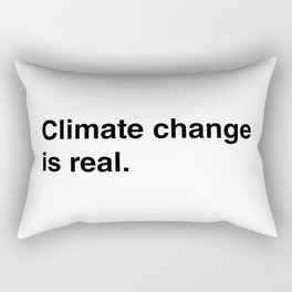 Climate Change Is Real Rectangular Pillow