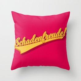 Schadenfreude! Throw Pillow