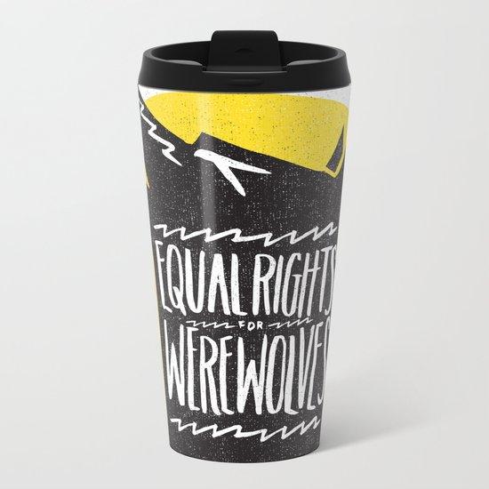 WEREWOLF RIGHTS Metal Travel Mug