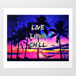 Live Love Chill Art Print