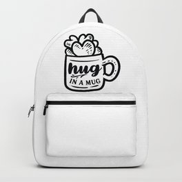 Hug in a mug - Funny hand drawn quotes illustration. Funny humor. Life sayings. Sarcastic funny quotes. Backpack
