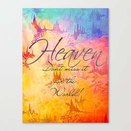 HEAVEN Don't Miss It for the World, Happy Watercolor Pastel Colorful Typography Christian Painting Canvas Print