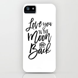 i love you to the moon and back,kids room decor,nursery decor,children wall art,girly,baby print iPhone Case