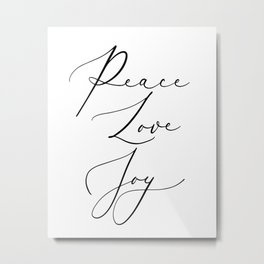PEACE LOVE JOY by Dear Lily Mae Metal Print