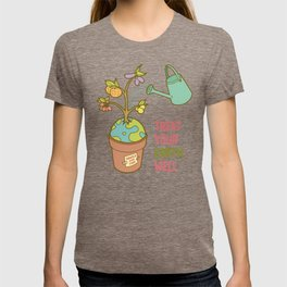 Treat Your Earth Well T-shirt