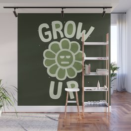 GROW THE F UP Wall Mural