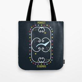PERFECT IS BORING Tote Bag