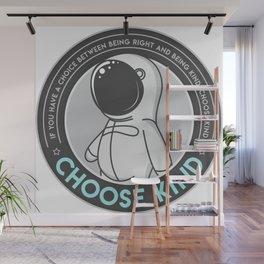 Choose Kind Wall Mural