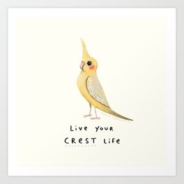 Live Your Crest Life Art Print