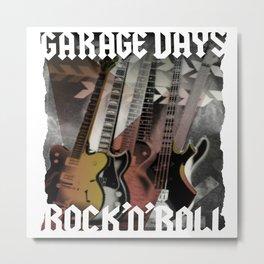 Garage Days Rock & Roll. Metal Print