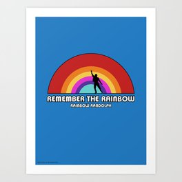 Remembering Rainbow Randolph Art Print