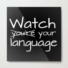 Watch your language! - Inverted Metal Print