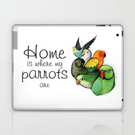 Home is Where My Parrots Are Laptop & iPad Skin