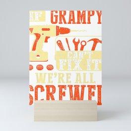 Mens If Grampy Can't Fix It We're All Screwed Mini Art Print