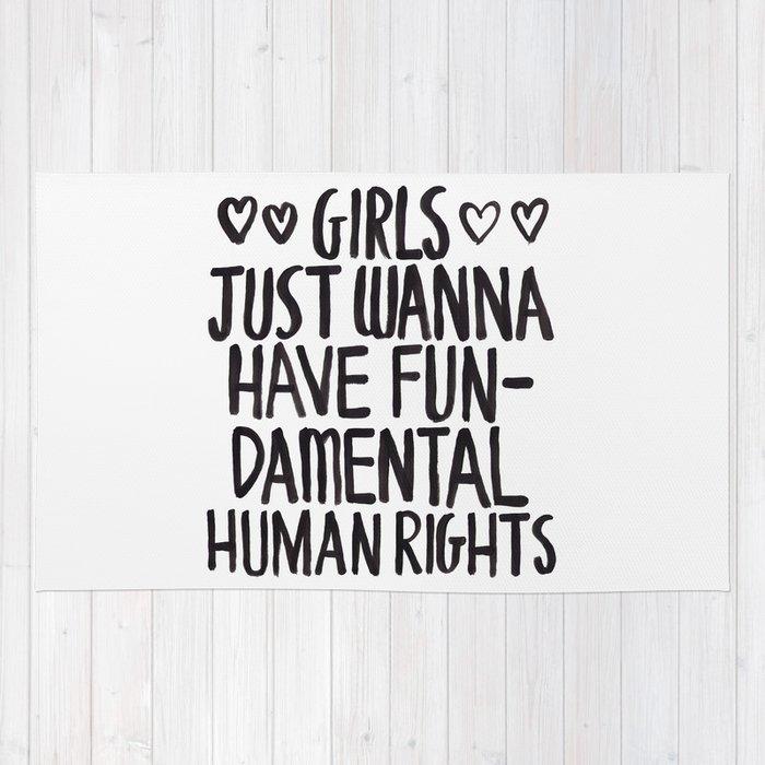 Girls Just Wanna Have Fun Damental Human Rights Rug By Zarayow