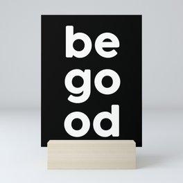 Be Good   Typography Mini Art Print