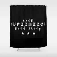 superheros Shower Curtains featuring Even Superheros Need Sleep by Nina & Charlotte