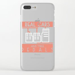 """""""Real Cars Have 3 Pedals"""" automobile parts inspired tee for engine racer lover you! Clear iPhone Case"""