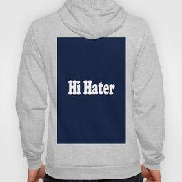 Hi Hater Hoody