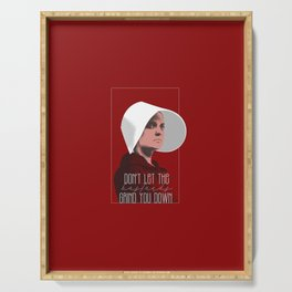Handmaid's Tale  - Don't Let The Bastards Grind You Down Serving Tray