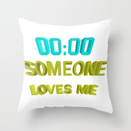 Someone loves me Throw Pillow