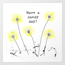 Have a dandy day! Art Print