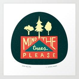 Mind the trees, please Art Print