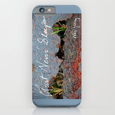 Rust Never Sleeps Slim Case iPhone 6s