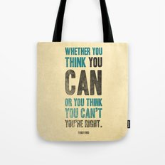 Think you can or can't Tote Bag