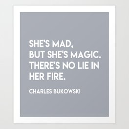 Bukowski - She's mad but she's magic Art Print