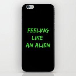 Feeling Like An Alien iPhone Skin