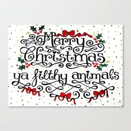 Merry Christmas Ya Filthy Animals Canvas Print