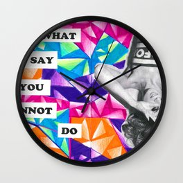 Do What People Say You Cannot Do Wall Clock