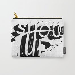 Show-up black and white lino print Carry-All Pouch